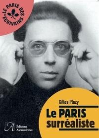 Gilles Plazy - Le Paris surréaliste.