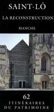 Gilles Plum et Pascal Corbierre - Saint-Lô, la reconstruction - Manche.
