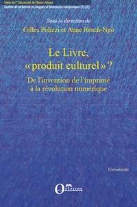 """Gilles Polizzi et Anne Réach-Ngô - Le livre, """"produit culturel"""" ? - De l'invention de l'imprimé à la révolution numérique."""