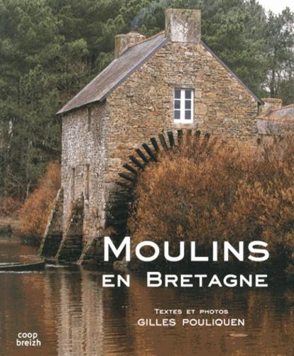 Gilles Pouliquen - Moulins en Bretagne.