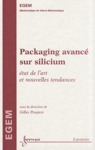 Packaging avancé sur silicium- Etat de l'art et nouvelles tendances - Gilles Poupon |
