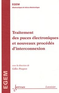 Traitement des puces électroniques et nouveaux procédés d'interconnexion - Gilles Poupon  