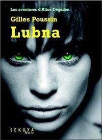 Gilles Poussin - Lubna - Les aventures d'Alice Dégaden.