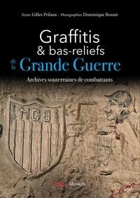 Gilles Prilaux - Graffitis et bas-reliefs de la Grande Guerre - Archives souterraines de combattants.