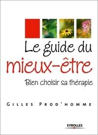 Gilles Prod'homme - Le guide du mieux-être - Bien choisir sa thérapie.