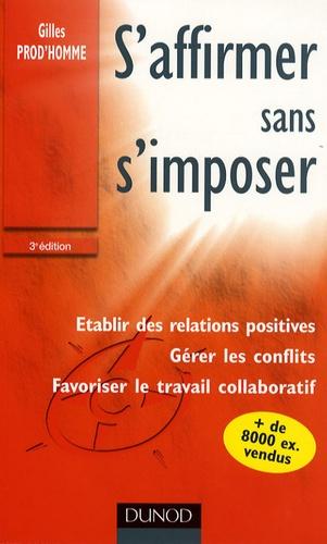 Gilles Prod'homme - S'affirmer sans s'imposer.