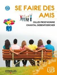 Gilles Prod'homme et Chantal Siebenfoercher - Se faire des amis.