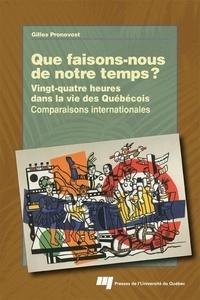 Gilles Pronovost - Que faisons-nous de notre temps? - Vingt-quatre heures dans la vie des Québécois – Comparaisons internationales.