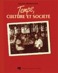 Gilles Pronovost - Temps culture et société - Essai sur le processus de formation du loisir et des sciences du loisir dans les sociétés occidentales.
