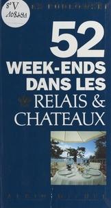 Gilles Pudlowski et Ch. Adam - 52 week-ends dans les Relais & Châteaux.