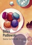 Gilles Pudlowski - Dans la tête de Pierre H.