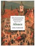 Gilles Pudlowski - Dictionnaire amoureux illustré de l'Alsace.
