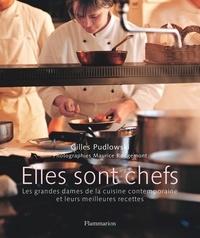 Gilles Pudlowski et Maurice Rougemont - Elles sont chefs - Les grandes dames de la cuisine contemporaine et leurs meilleures recettes.
