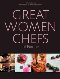 Gilles Pudlowski et Maurice Rougemont - Great Women Chefs of Europe.