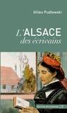 Gilles Pudlowski - L'Alsace des écrivains.