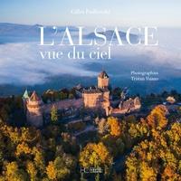 Gilles Pudlowski et Tristan Vuano - L'Alsace vue du ciel.