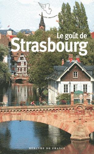 Gilles Pudlowski - Le goût de Strasbourg.