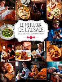 Gilles Pudlowski et Maurice Rougemont - Le meilleur de l'Alsace.