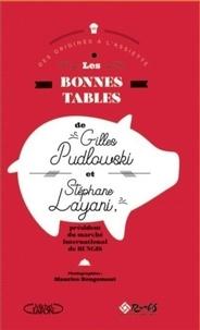 Gilles Pudlowski et Stephane Layani - Les Bonnes tables de Gilles Pudlowski et Stéphane Layani.