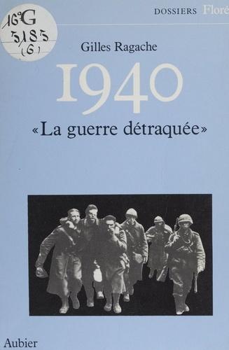 1940 la guerre detraquee