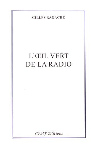 Gilles Ragache - L'oeil vert de la radio.