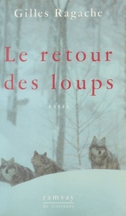 Gilles Ragache - Le Retour des loups.