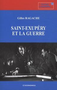 Gilles Ragache - Saint-Exupéry et la guerre.