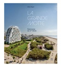 Gilles Ragot - La Grande Motte - Patrimoine du XXe siècle.