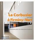 Gilles Ragot - Le Corbusier à Firminy-Vert - Manifeste pour un urbanisme moderne.