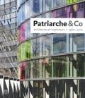 Gilles Ragot et Barbara Julien - Patriarche & Co - Architectes et ingénieurs 1960-2010.