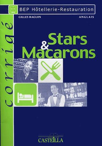 Gilles Raguin - Anglais BEP Hôtellerie-Restauration Stars and Macarons - Pratique raisonnée de la langue de spécialité, Corrigé.