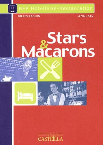 Gilles Raguin - Anglais BEP Hôtellerie-Restauration Stars & Macarons - Pratique raisonnée le la langue de spécialité.