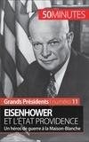 Gilles Rahier et  50 minutes - Eisenhower et l'État Providence - Un héros de guerre à la Maison-Blanche.