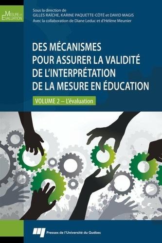 Gilles Raîche et Karine Paquette-Côté - Des mécanismes pour assurer la validité de l'interprétation de la mesure en éducation - Volume 2, L'évaluation.