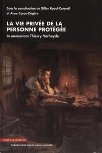 La vie privée de la personne protégée- In memoriam Thierry Verheyde - Gilles Raoul-Cormeil pdf epub