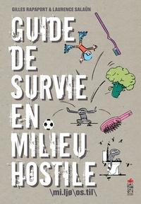 Gilles Rapaport et Laurence Salaün - Guide de survie en milieu hostile.