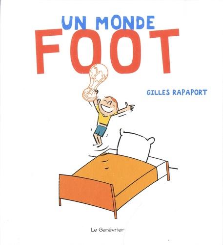 Gilles Rapaport - Un monde foot.
