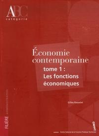 Gilles Rasselet - Economie contemporaine - Tome 1, Les fonctions économiques.