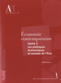 Gilles Rasselet - Economie contemporaine - Tome 2, Les politiques économiques et sociales de l'Etat.