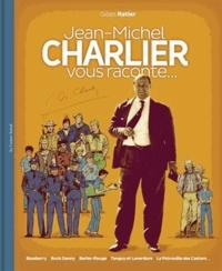 Gilles Ratier - Jean-Michel Charlier vous raconte....