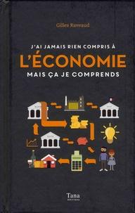 Gilles Raveaud - J'ai jamais rien compris à l'économie mais ça je comprends.