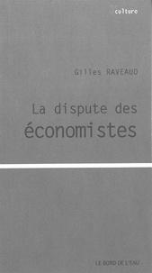 Gilles Raveaud - La dispute des économistes.