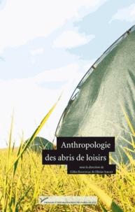Gilles Raveneau et Olivier Sirost - Anthropologie des abris de loisirs.