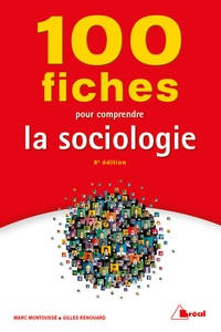 Gilles Renouard et Marc Montoussé - 100 fiches pour comprendre la sociologie.