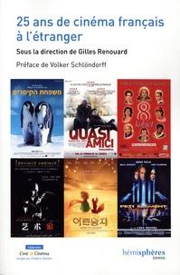 Gilles Renouard - 25 ans de cinéma français à l'étranger.