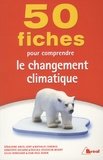 Gilles Renouard et Géraldine Ancel-Géry - 50 fiches pour comprendre le réchauffement climatique.