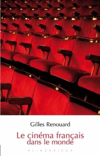 Gilles Renouard - Le cinéma français dans le monde.