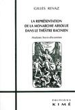 Gilles Revaz - La représentation de la monarchie absolue dans le théâtre racinien - Analyses sociodiscursives.
