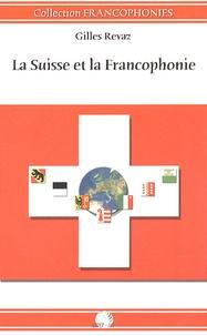 Gilles Revaz - La Suisse et la Francophonie.