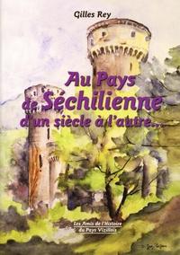 Gilles Rey - Au pays de Séchilienne d'un siècle à l'autre....